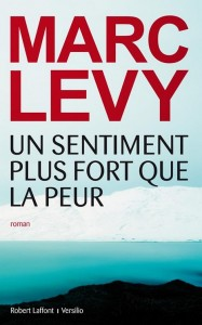 7757064313_un-sentiment-plus-fort-que-la-peur-marc-levy-187x300