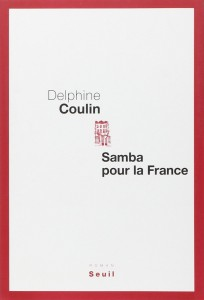 Samba pour la France de Delphine Coulin dans Romances 614gzoprcll-204x300