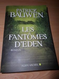 CONCOURS !!! Gagnez Les fantômes d'Eden de Patrick Bauwen dans Romans sam_6292-e1428326741634-225x300