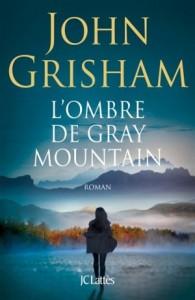 L'ombre de Gray Mountain de John Grisham