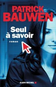 Seul à savoir de Patrick Bauwen dans Romans 9782226215093g-193x300