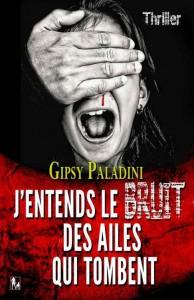 J'entends le bruit des ailes qui tombent de Gipsy Paladini dans Romans cover1-194x300