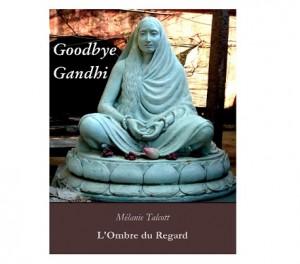 Goodbye-Gandhi-Melanie-Talcott