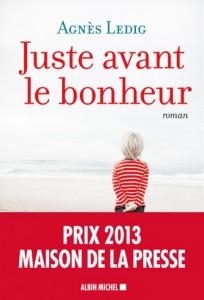 Juste avant le bonheur Agnès Ledig