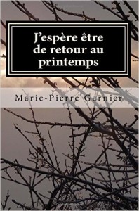J'espère être de retour au printemps de Marie-Pierrre Garnier