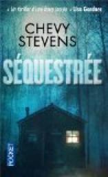 Séquestrée de Chevy Stevens