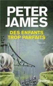 Des enfants trop parfaits de Peter James