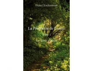 la-prophetie-de-lazare,-tome-1-les-terres-d-alezia-710320